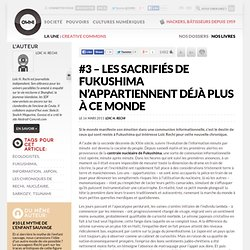 #3 – Les sacrifiés de Fukushima n'appartiennent déjà plus à ce monde » Article » OWNI, News Augmented
