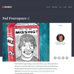 Sad Foursquare :(