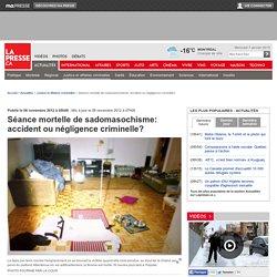 Séance mortelle de sadomasochisme: accident ou négligence criminelle?