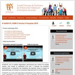 K-SADS-PL DSM-5 Version Française 2018