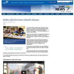 Sadtu calls for Curro schools closure:Monday 22 June 2015