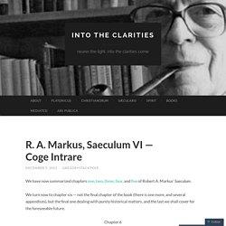 R. A. Markus, Saeculum VI — Coge Intrare