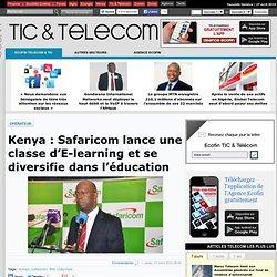Kenya: Safaricom lance une classe d'E-learning et se diversifie dans l'éducation