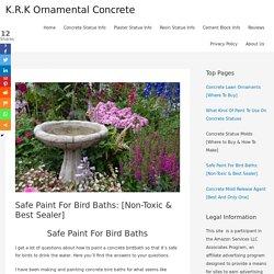 Safe Paint For Bird Baths: [Non-Toxic & Best Sealer]