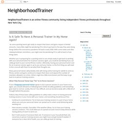 NeighborhoodTrainer: Is It Safe To Have A Personal Trainer In My Home Again?