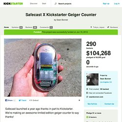 Safecast X Kickstarter Geiger Counter by Sean Bonner