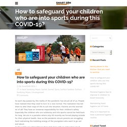 How to safeguard your children who are into sports during this COVID-19? - Use Smart SAN