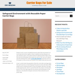 Safeguard Environment with Reusable Paper Carrier Bags – Blogs – Carrier Bags for Sale