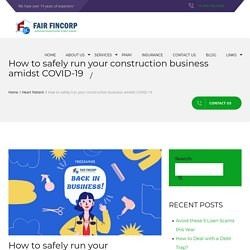 How to safely run your construction business amidst COVID-19