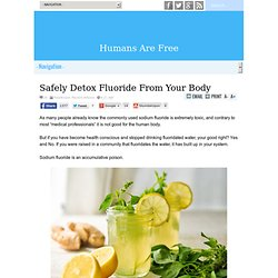 Safely Detox Fluoride From Your Body