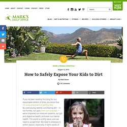 How to Safely Expose Your Kids to Dirt