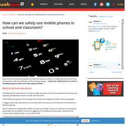 How can we safely use mobile phones in school and classroom? -