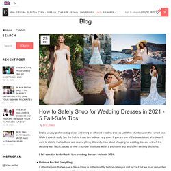 How to Safely Shop for Wedding Dresses in 2021 - 5 Fail-Safe Tips