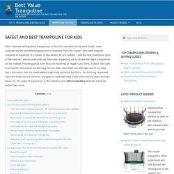 Safest and Best Trampoline for Kids - Best Value Trampoline