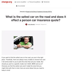 What is the safest car on the road and does it effect a person car insurance quote?