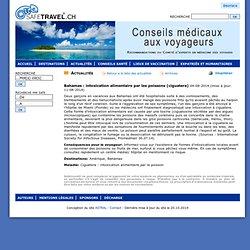 SAFETRAVEL 11/08/14 Bahamas : intoxication alimentaire par les poissons (ciguatera)