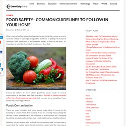 FOOD SAFETY– COMMON GUIDELINES TO FOLLOW IN YOUR HOME