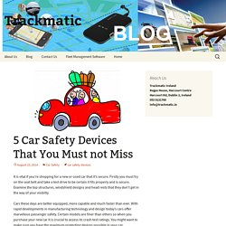 5 Car Safety Devices That You Must not Miss