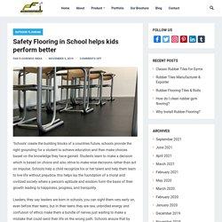Safety Flooring in School Help Kids Perform Better