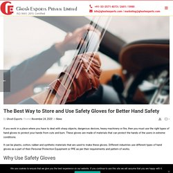 The Best Way to Store and Use Safety Gloves for Better Hand Safety