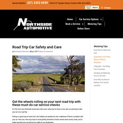 Road Trip Car Safety and Care - Northside Automotive