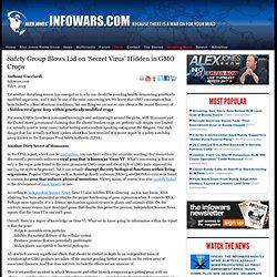 » Safety Group Blows Lid on 'Secret Virus' Hidden in GMO Crops Alex Jones