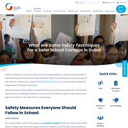 What are Some Safety Techniques For a Safer School Campus in Dubai