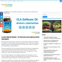 The Truth on CLA Safflower Oil Dietary Supplements - Healthy Living Benefits