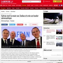 Safran met la main sur Zodiac et crée un leader aéronautique - 20/01/2017 - ladepeche.fr