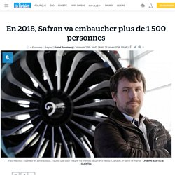 En 2018, Safran va embaucher plus de 1 500 personnes