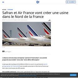 Safran et Air France vont créer une usine dans le Nord de la France