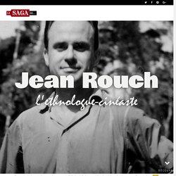 Jean Rouch, l'ethnologue-cinéaste - Sagascience © CNRS, 2017