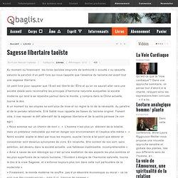 Sagesse libertaire taoïste - Baglis TV