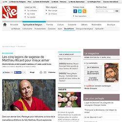 Les cinq leçons de sagesse de Matthieu Ricard pour mieux aimer - Bouddhisme
