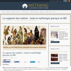 La sagesse des mythes : toute la mythologie grecque en BD