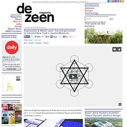 "Sagmeister & Walsh uses ""sacred geometry"" to rebrand Jewish Museum"