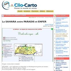 Le SAHARA entre PARADIS et ENFER - Clio-Carto