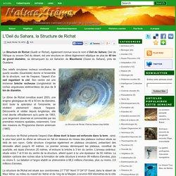 L'Oeil du Sahara, la Structure de Richat ~ Nature extrême