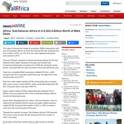 Africa: Sub-Saharan Africa in U.S.$23.4 Billion Worth of M&A Deals - allAfrica.com