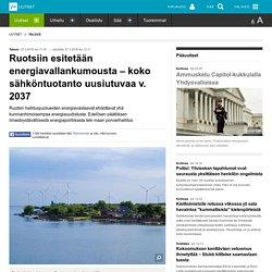 Ruotsiin esitetään energiavallankumousta – koko sähköntuotanto uusiutuvaa v. 2037