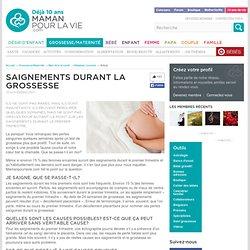 Saignements durant la grossesse - Grossesse/Maternité - Bien-être et santé - Malaises courants