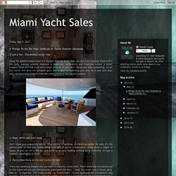 Miami Yacht Sales: 6 Things To Do On Your Sailboat or Yacht Charter Getaway