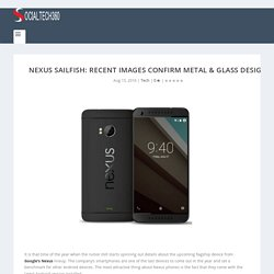 Nexus Sailfish: Recent Images Confirm Metal & Glass Design