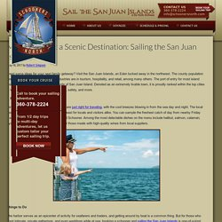 More than Just a Scenic Destination: Sailing the San Juan Islands