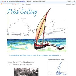 "Proa Sailing: Sam Low's ""The Navigators - Pathfinders of the Pacific"""