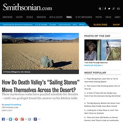"How Do Death Valley's ""Sailing Stones"" Move Themselves Across the Desert?"