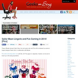 Sailor Moon Lingerie and PJs Coming in 2014! [Pics