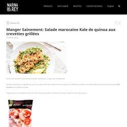 Manger Sainement: Salade marocaine Kale de quinoa aux crevettes grillées