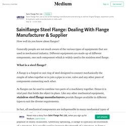 Sainiflange Steel Flange: Dealing With Flange Manufacturer & Supplier
