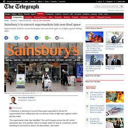 Sainsbury's to convert supermarkets into non-food space